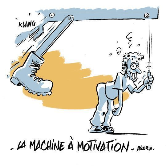 Humour ... machine à motivation  !!!