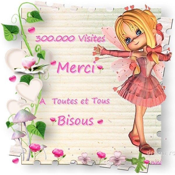 Merci pour vos 300.000 visites   :-)))