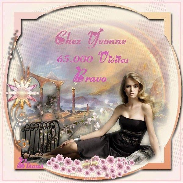 Bravo Yvonne pour tes 65000 Visites